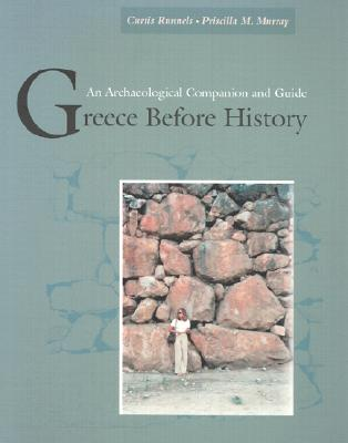 Greece Before History By Runnels, Curtis N./ Murray, Priscilla