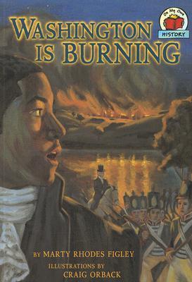 Washington Is Burning By Figley, Marty Rhodes/ Orback, Craig (ILT)