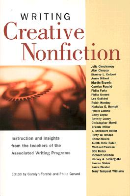 Writing Creative Nonfiction By Forche, Carolyn (EDT)/ Gerard, Philip/ Forche, Carolyn/ Gerard, Philip (EDT)/ Associated Writing Programs (COR)